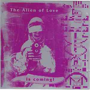 Alien Of Love - The Alien Of Love Is Coming!