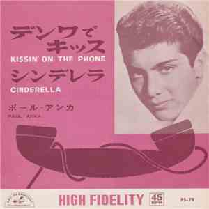 Paul Anka - Kissin' On The Phone = デンワでキッス / Cinderella = シンデレラ download free
