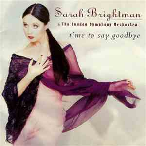 Sarah Brightman & The London Symphony Orchestra - Time To Say Goodbye download free